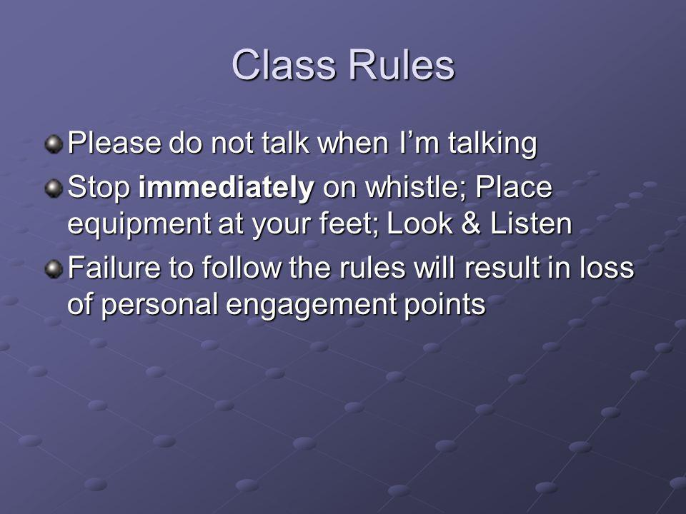 Daily Personal Engagement Points Students can earn 5 points each class period: 2 pts-Being on time for roll call (taken at beginning of class, after dress out and at the end of class) 1 pt-Wearing appropriate P.E.