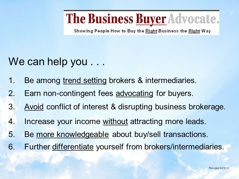 Where Else Can You Get This.Authorized Business Buyer Advocates are the model for wannabes.