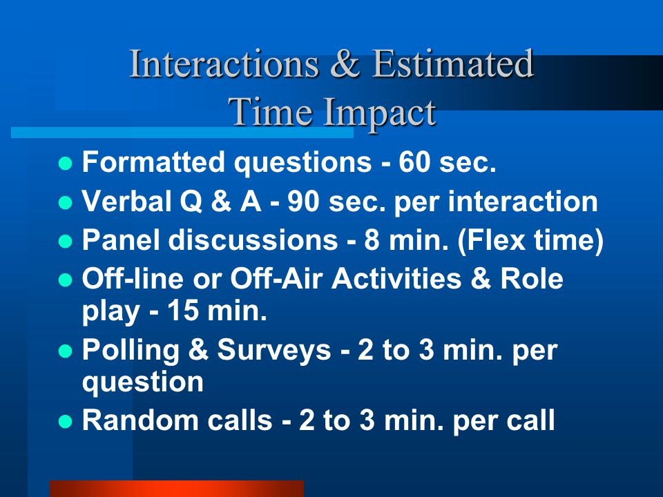 Interactions & Estimated Time Impact Formatted questions - 60 sec.