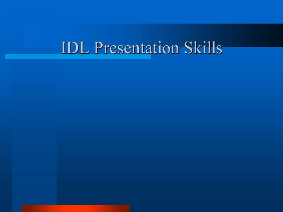 IDL Presentation Skills IDL Presentation Skills