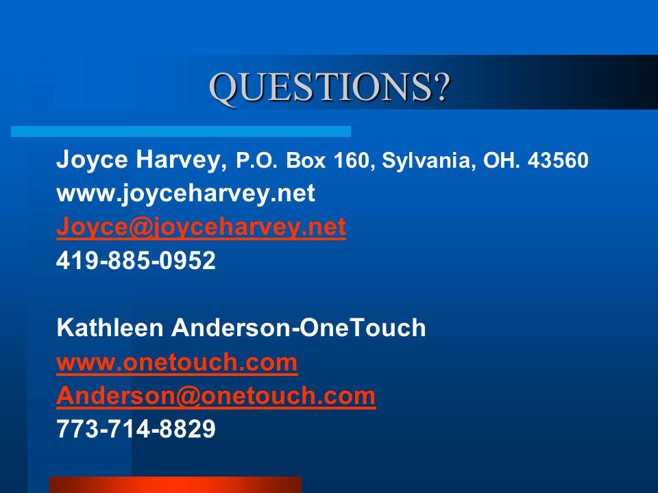 QUESTIONS. Joyce Harvey, P.O. Box 160, Sylvania, OH.