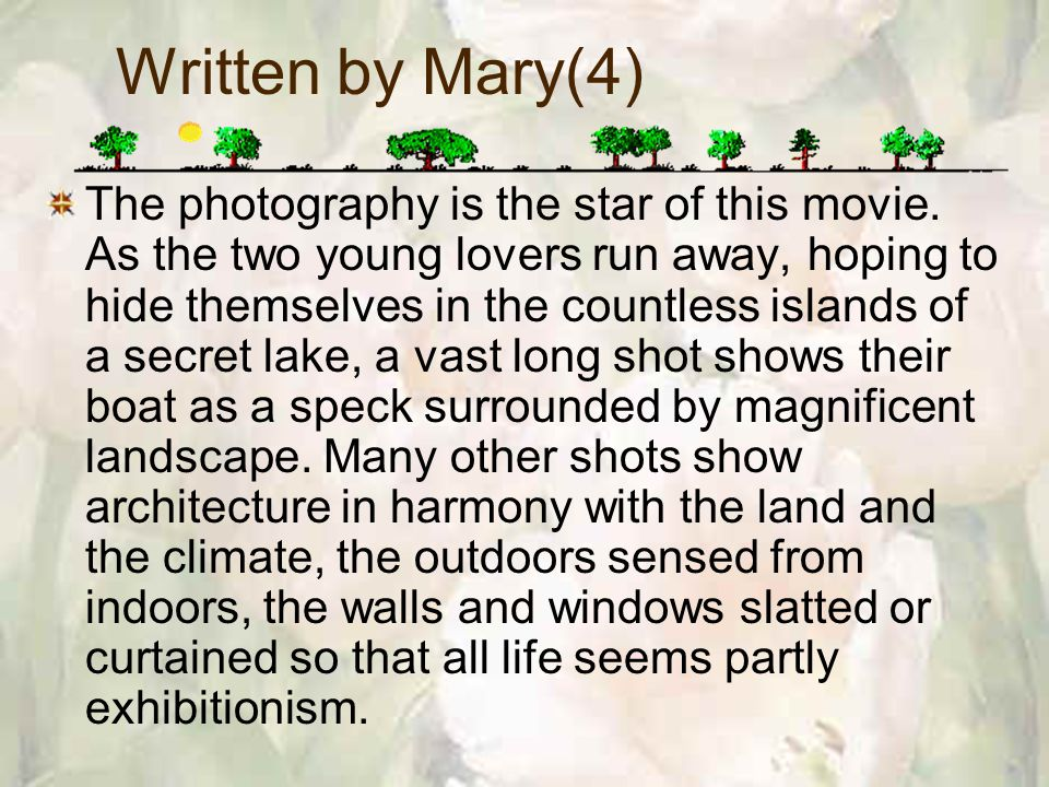 Written by Mary(4) The photography is the star of this movie.