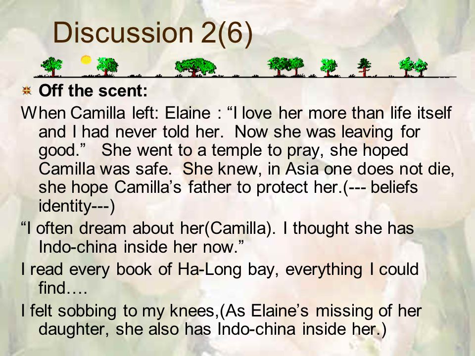 Discussion 2(6) Off the scent: When Camilla left: Elaine : I love her more than life itself and I had never told her.