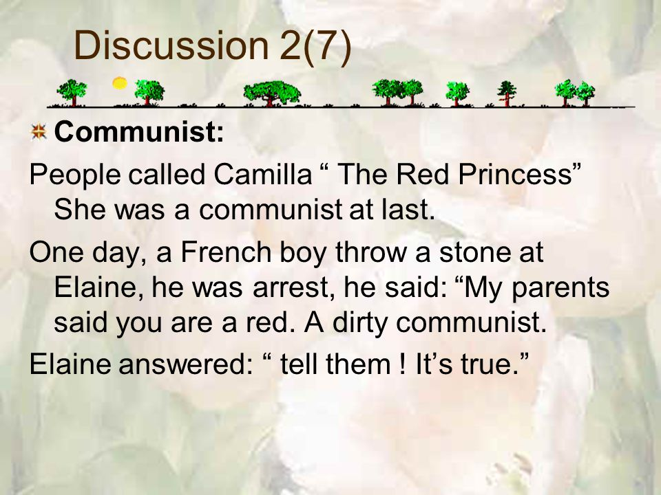 Discussion 2(7) Communist: People called Camilla The Red Princess She was a communist at last.