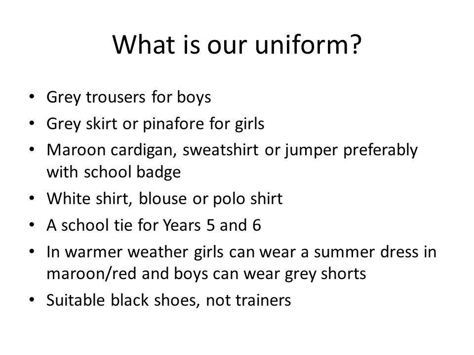 What is our uniform.