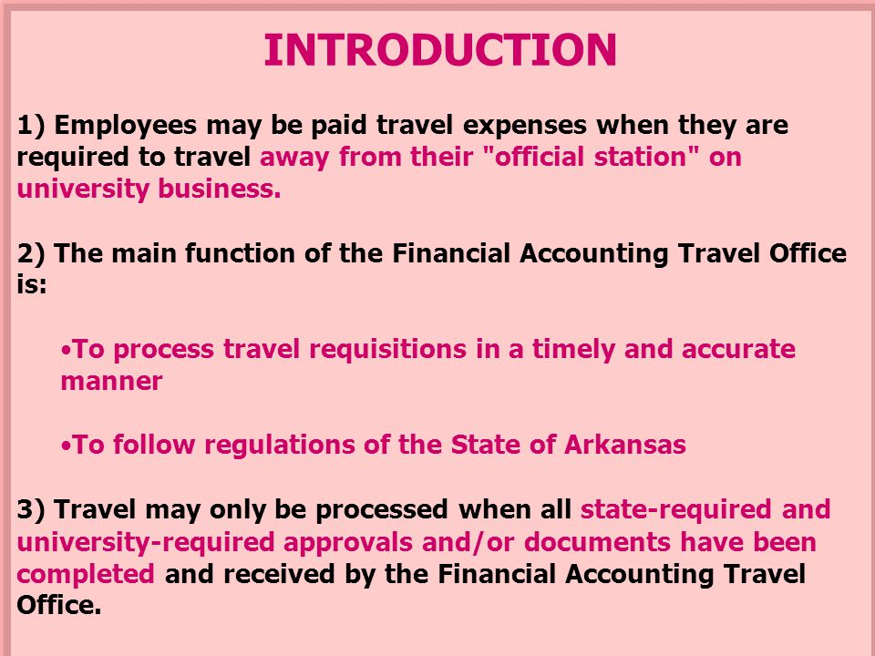 INTRODUCTION 1) Employees may be paid travel expenses when they are required to travel away from their