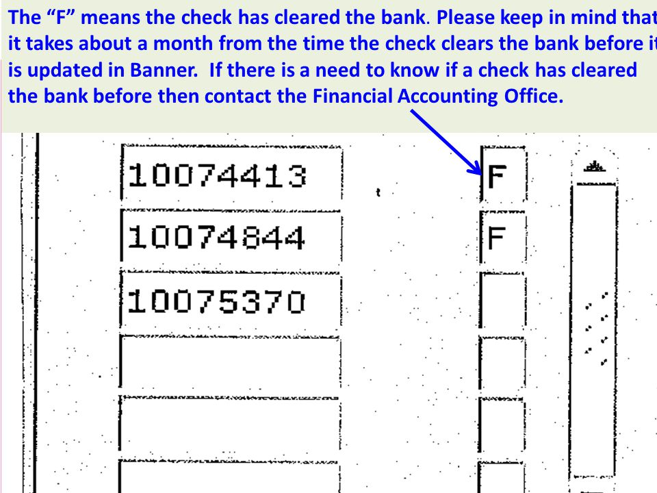 The F means the check has cleared the bank. Please keep in mind that it takes about a month from the time the check clears the bank before it is updat