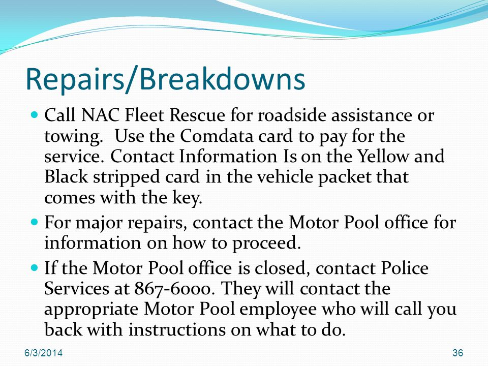 Repairs/Breakdowns Call NAC Fleet Rescue for roadside assistance or towing.
