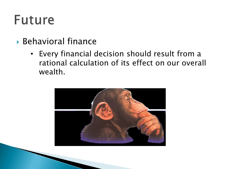 Behavioral finance PrincipleAnchoring ExplanationClinging to a reference point (fact or figure) which should have no bearing on one s judgment or decision; knowing the logical relevance to the decision at hand Example(s) Fixed on a figure when selling, even when the value has increased or dropped Brand loyalty We are biased to information that confirms our beliefs Remedy Look for information that contradicts your beliefs No substitute for rigorous critical thinking Get second opinions Disregard acquisition value when selling Dont be swayed by list prices (make an offer)