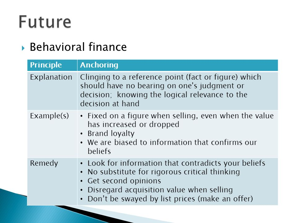 Behavioral finance PrincipleMental Accounting ExplanationValuing some dollars less than others and more readily wasting them; separating money into accounts based on a variety of subjective criteria such as source, storage and purpose Example(s) Spending gifted or found money more readily Gifts or tax returns Spending more readily when using plastic Burying small purchases into larger ones (e.g.