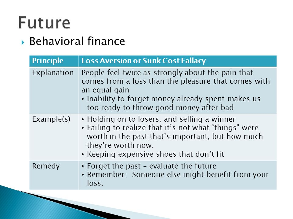 Behavioral finance PrincipleDecision Paralysis ExplanationHaving a preference for the status quo; avoiding changing or making proactive decisions Example(s) Staying in a low-paying job when a better one could be obtained Leaving money in a bank rather than investing Neglecting refinancing a mortgage when interest rates drop Remedy ACT Autopilot your investments through direct deposit