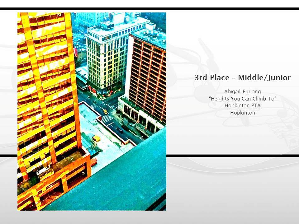 2 nd Place – Middle/Junior Serina Bowen The Magic of a Moment Monson PTSA Monson