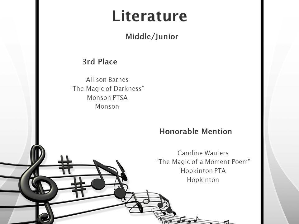 Literature Middle/Junior First Place Michela Michielli Night Lights Holliston PTSA Holliston National PTA Award of Excellence Winner! Second Place Sar