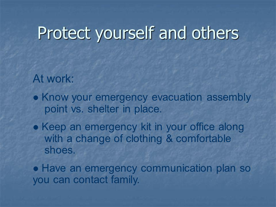 Protect yourself and others At work: Know your emergency evacuation assembly point vs.
