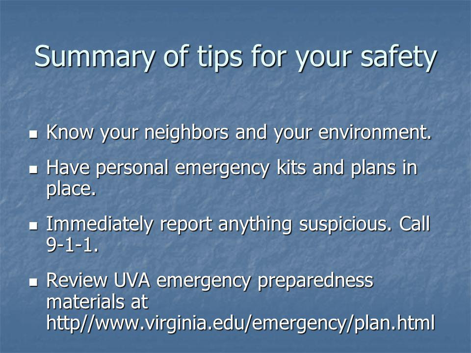 Summary of tips for your safety Know your neighbors and your environment.