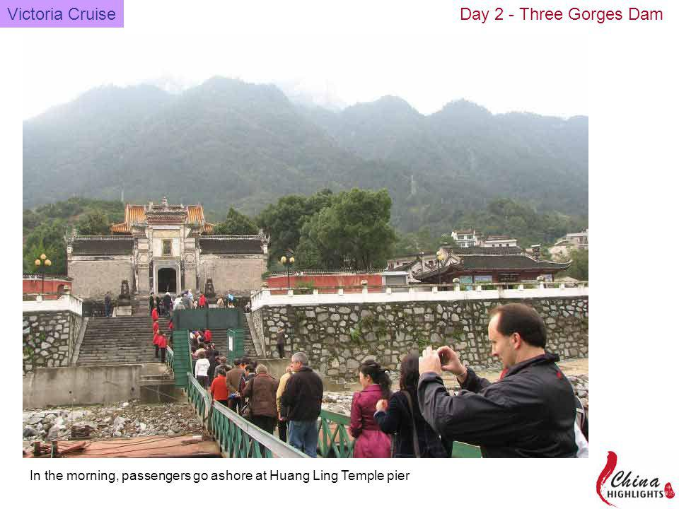 Get on the bus from Huang Ling Temple and transfer to Dam district Victoria CruiseDay 2 - Three Gorges Dam