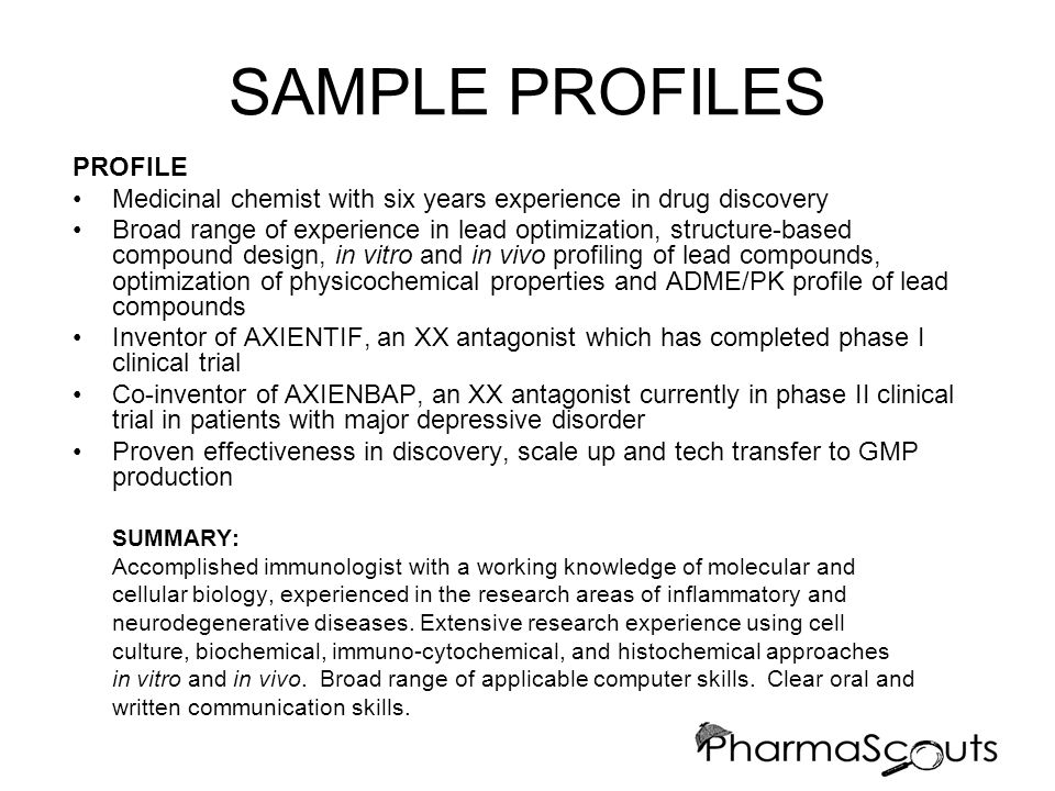 SAMPLE PROFILES PROFILE Medicinal chemist with six years experience in drug discovery Broad range of experience in lead optimization, structure-based