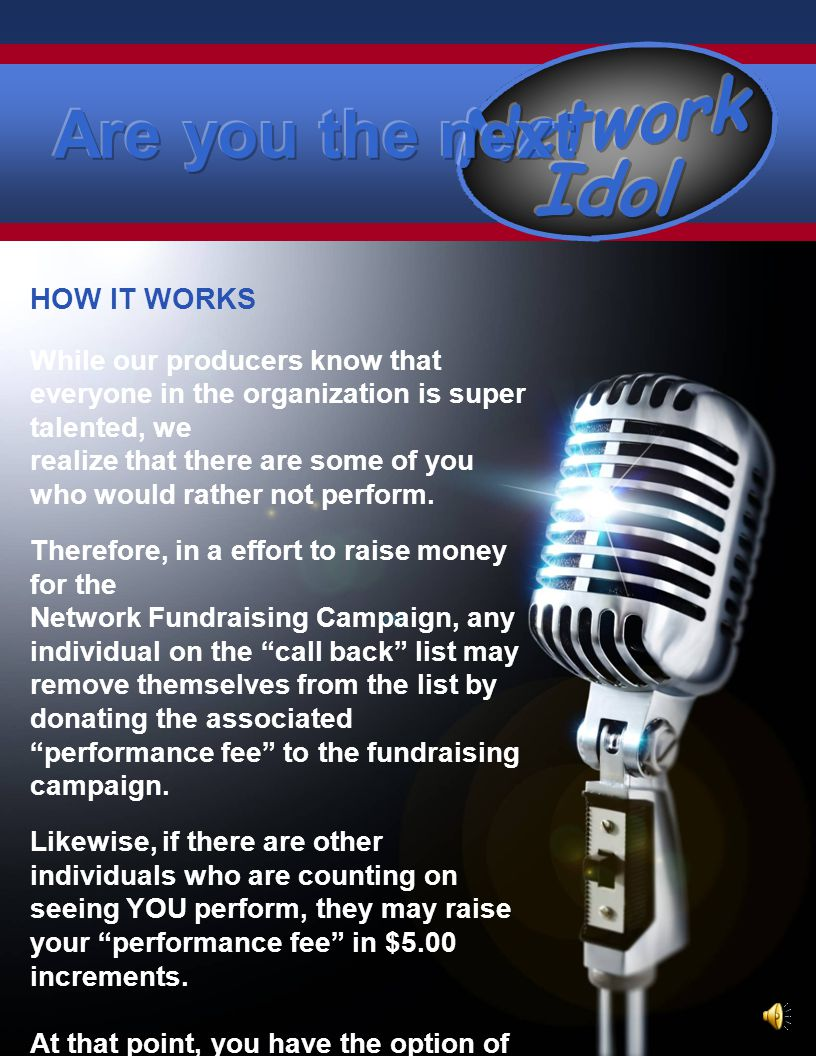 NETWORK IDOL CALL BACKS The producers of Network Idol along with your Network President, wish to congratulate you.
