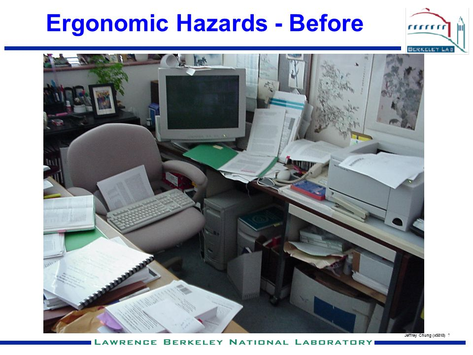 Jeffrey Chung (x5818) 7 Ergonomic Hazards - Before