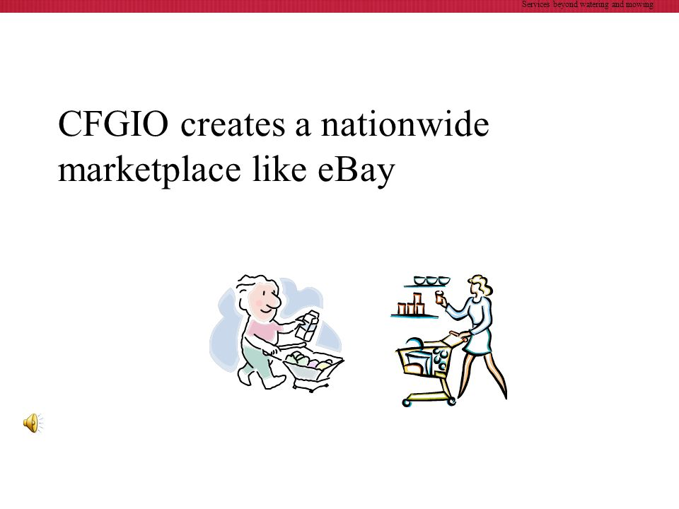 CFGIO creates a nationwide marketplace like eBay Services beyond watering and mowing