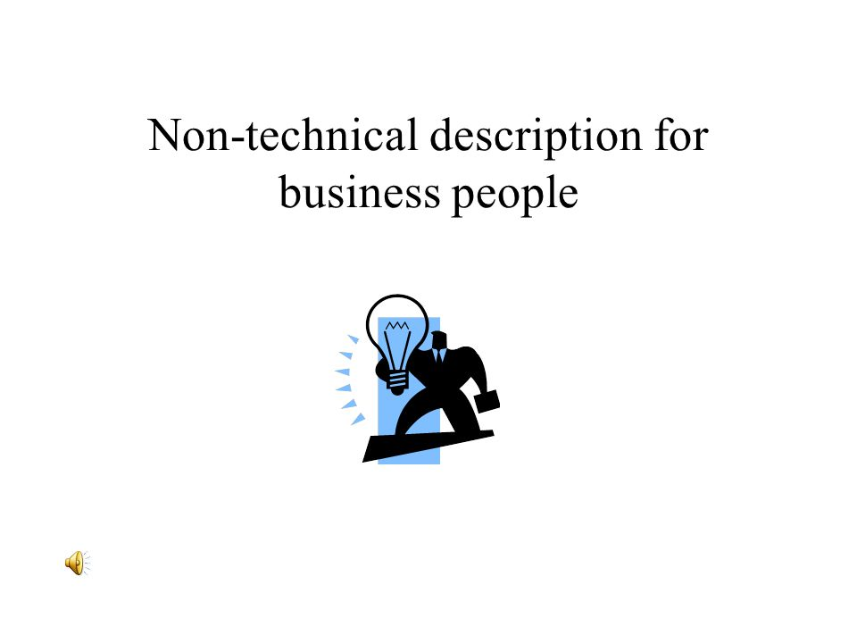 Non-technical description for business people
