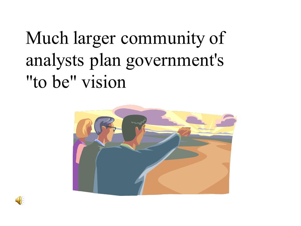 Much larger community of analysts plan government s to be vision