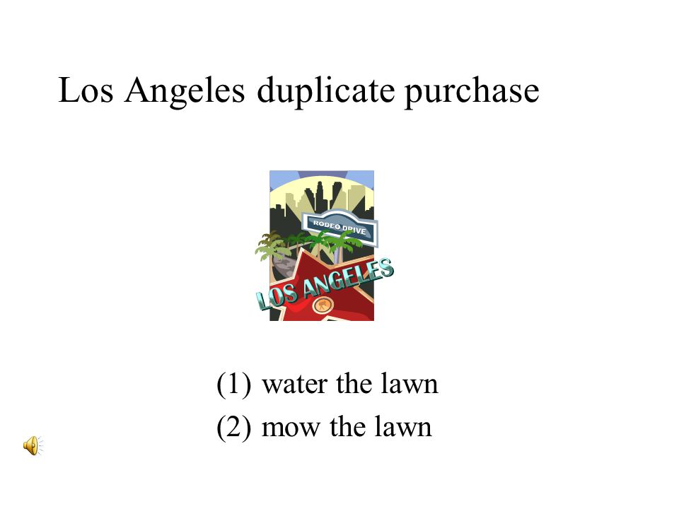 All cities, counties, states and federal lawn managers make duplicative purchases (1)water the lawn (2)mow the lawn