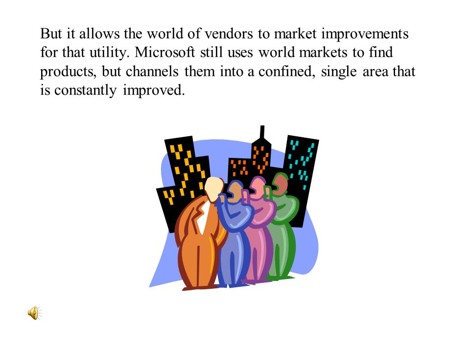 But it allows the world of vendors to market improvements for that utility.