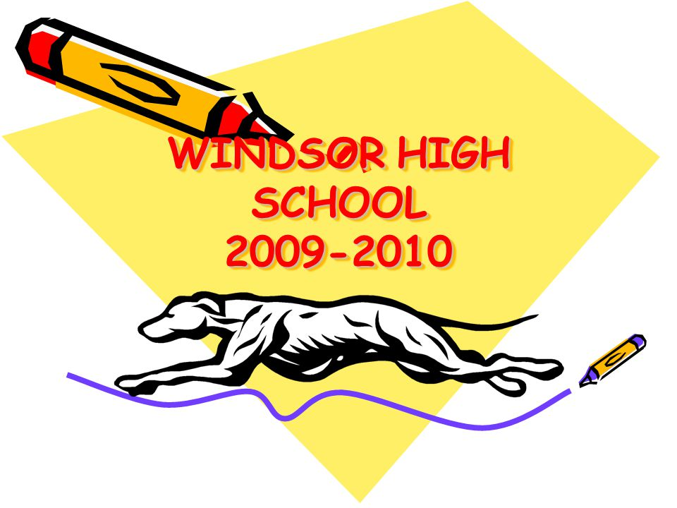 WINDSOR HIGH SCHOOL 2009-2010