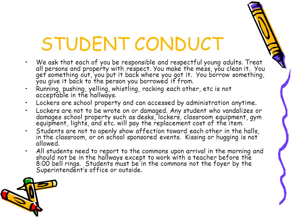 STUDENT CONDUCT We ask that each of you be responsible and respectful young adults.
