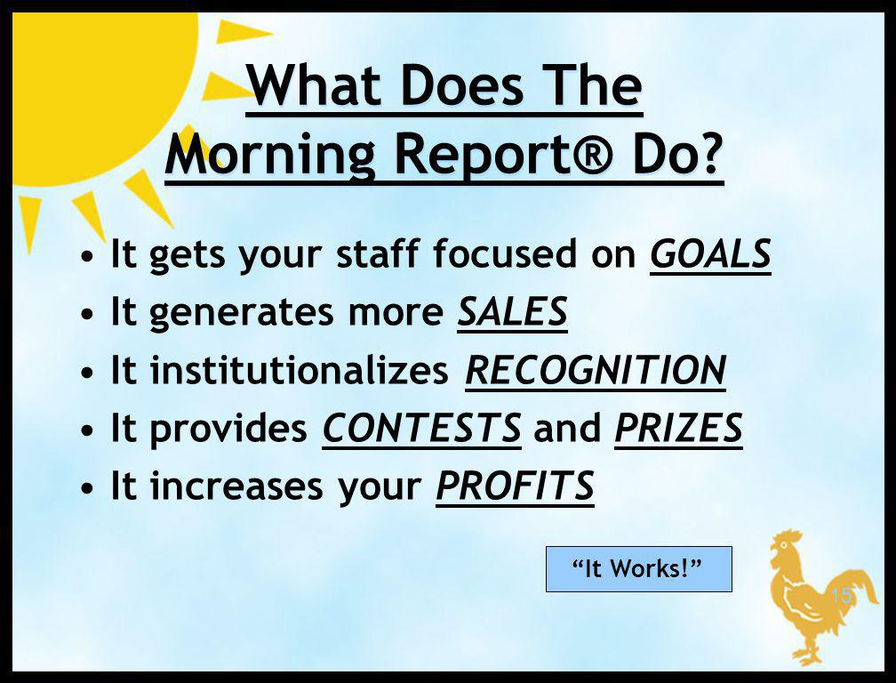 14 What is a Morning Report®.