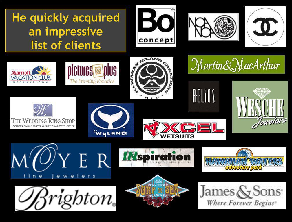 3 He quickly acquired an impressive list of clients