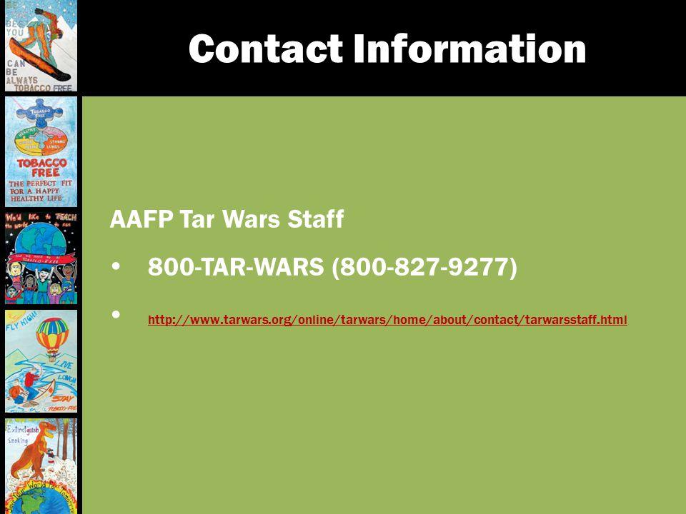 Contact Information AAFP Tar Wars Staff 800-TAR-WARS (800-827-9277) http://www.tarwars.org/online/tarwars/home/about/contact/tarwarsstaff.html