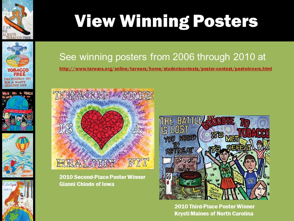 View Winning Posters See winning posters from 2006 through 2010 at http://www.tarwars.org/online/tarwars/home/studentcontests/poster-contest/pastwinne