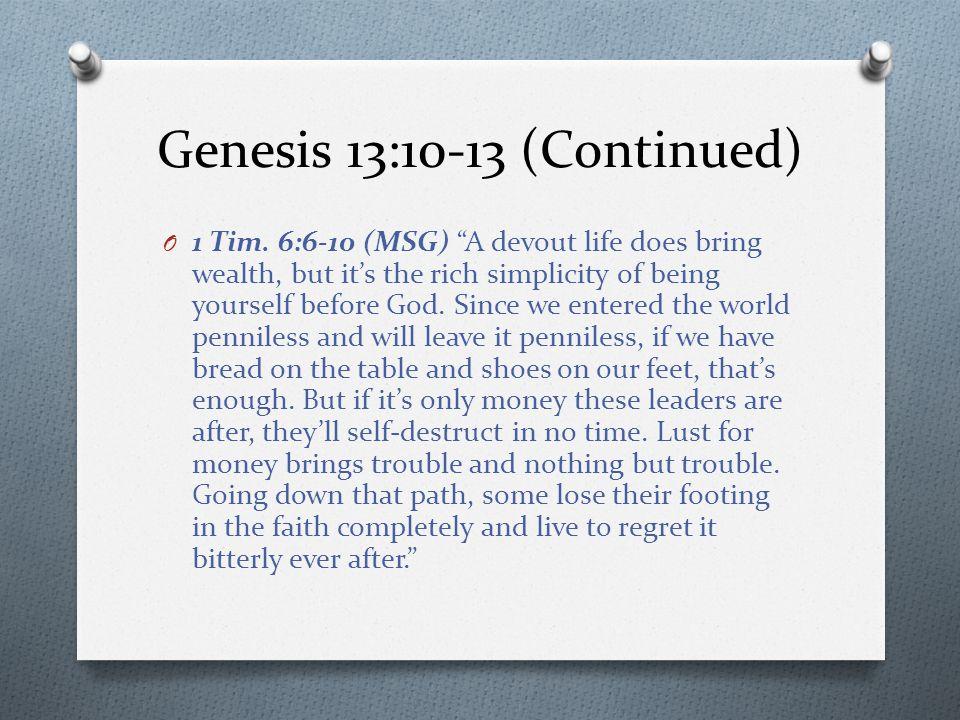 Genesis 13:10-13 (Continued) O 1 Tim.