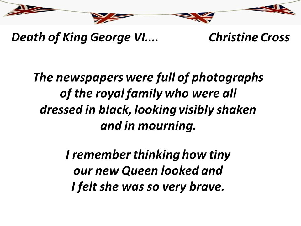 Death of King George VI.... The newspapers were full of photographs of the royal family who were all dressed in black, looking visibly shaken and in m