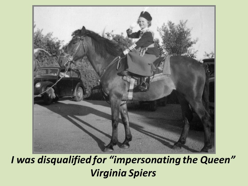 I was disqualified for impersonating the Queen Virginia Spiers