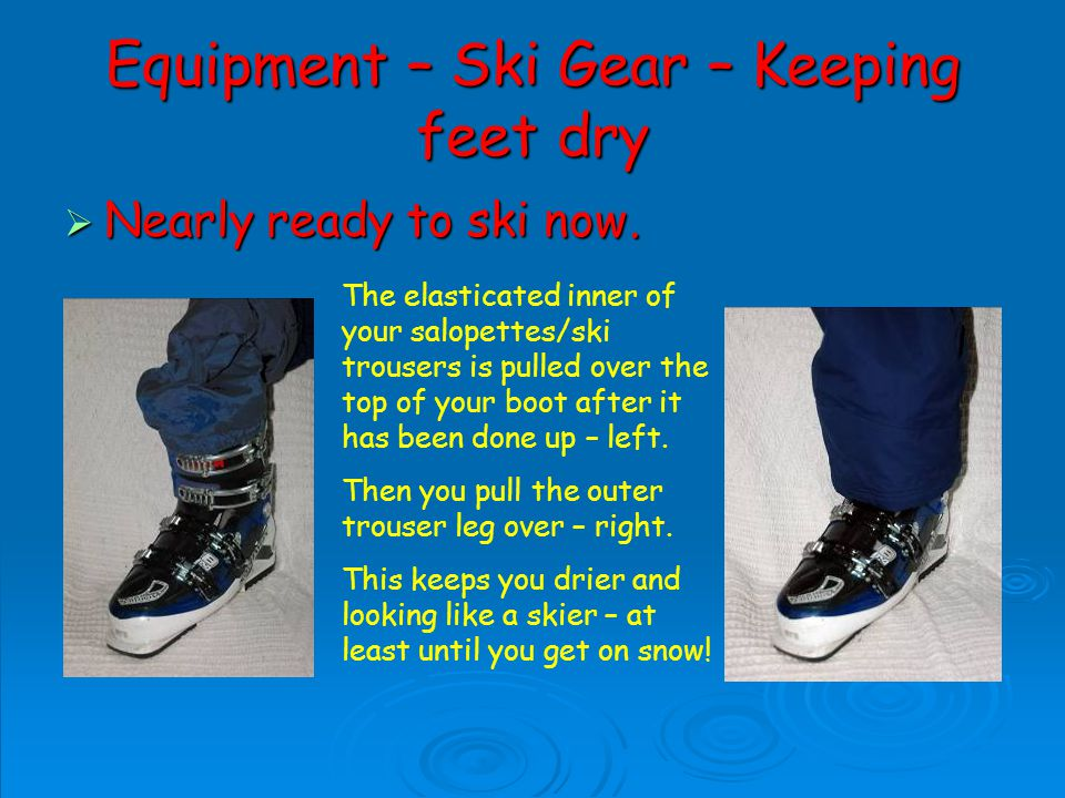 Equipment – Ski Gear – Keeping feet dry Nearly ready to ski now.