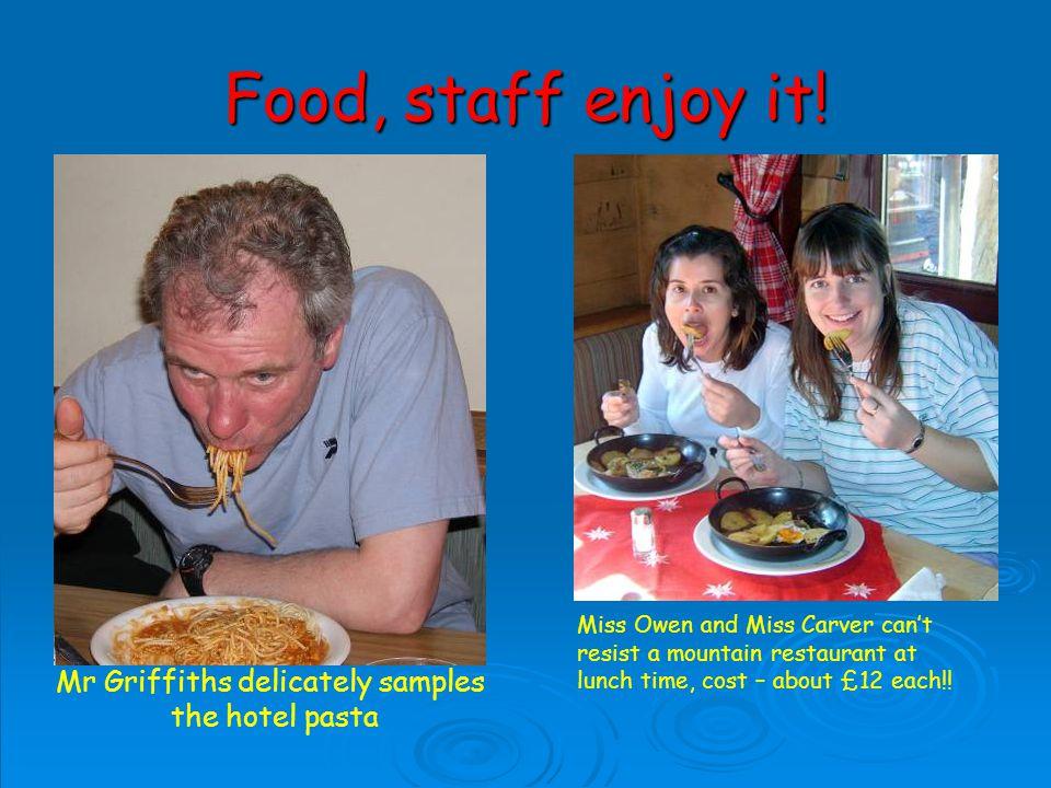 Food, staff enjoy it.