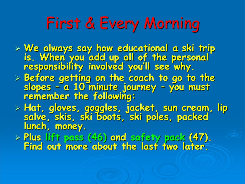First & Every Morning We always say how educational a ski trip is.
