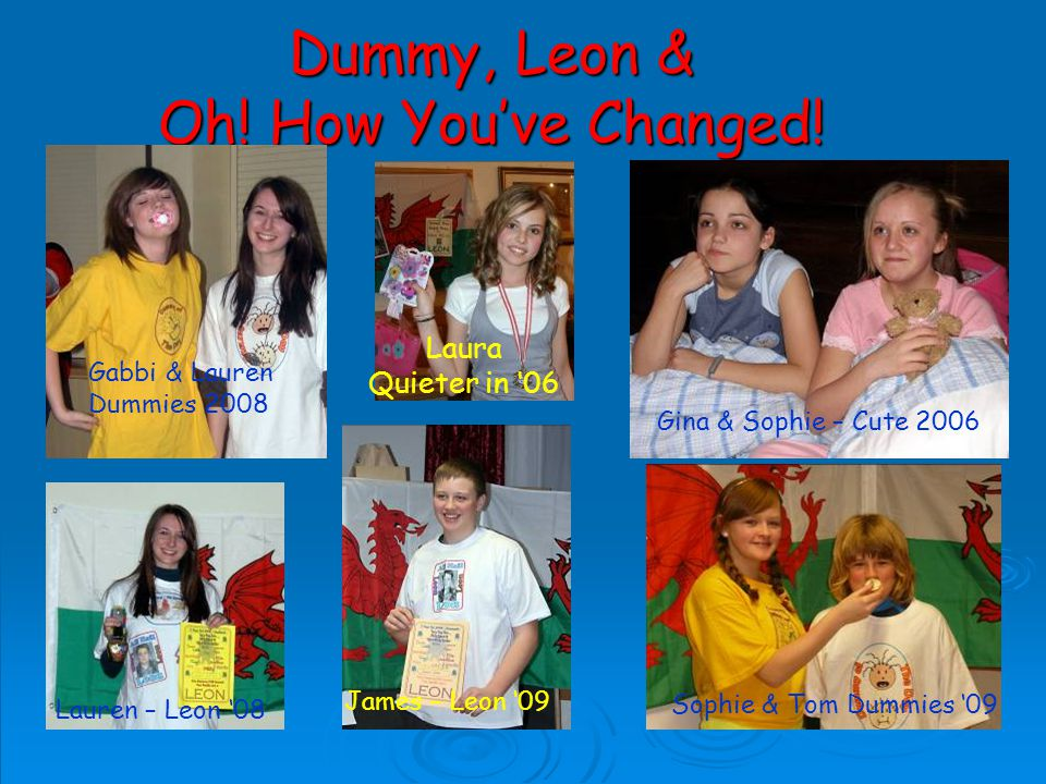 Dummy, Leon & Oh.How Youve Changed.