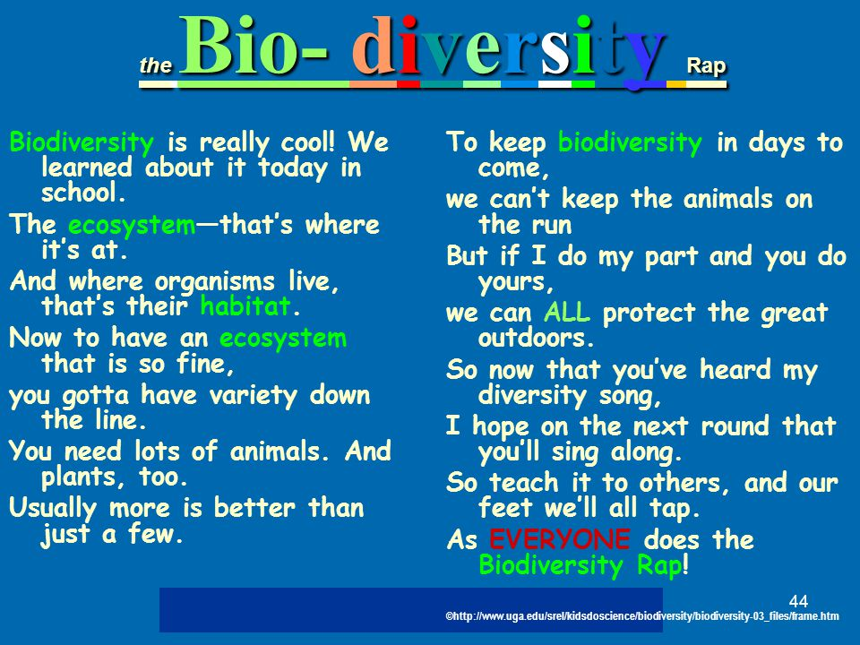 44 Biodiversity is really cool. We learned about it today in school.