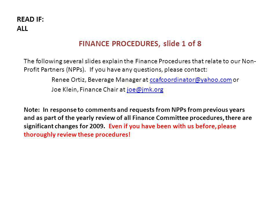 READ IF: ALL FINANCE PROCEDURES, slide 1 of 8 The following several slides explain the Finance Procedures that relate to our Non- Profit Partners (NPPs).
