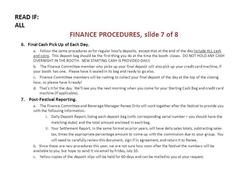 READ IF: ALL FINANCE PROCEDURES, slide 7 of 8 6. Final Cash Pick Up of Each Day.