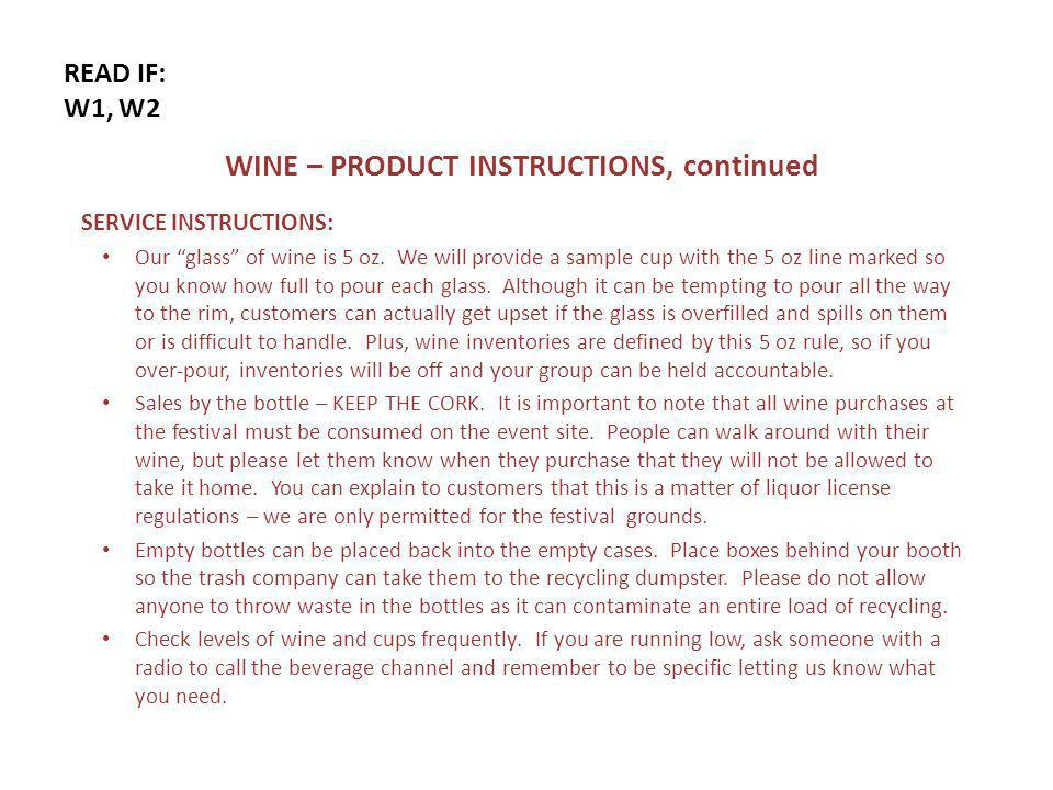 READ IF: W1, W2 WINE – PRODUCT INSTRUCTIONS, continued SERVICE INSTRUCTIONS: Our glass of wine is 5 oz.