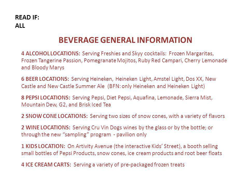 READ IF: ALL BEVERAGE GENERAL INFORMATION, continued CCAF will provide all of the necessary products, service equipment and supplies to operate the booth.