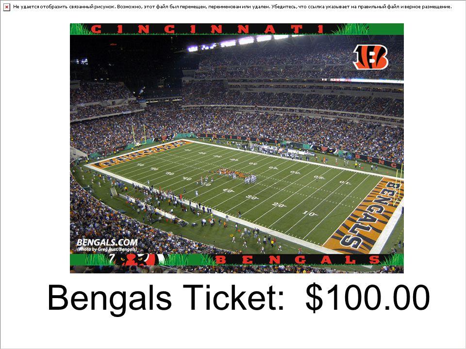 Bengals Ticket: $100.00