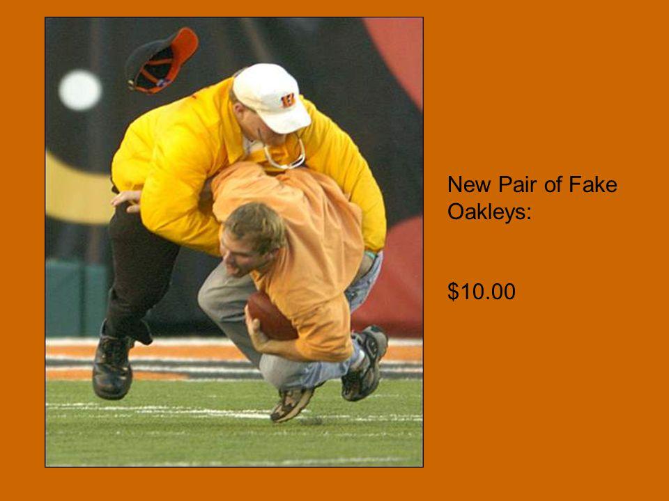 New Pair of Fake Oakleys: $10.00