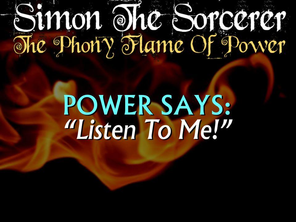 POWER SAYS: Listen To Me!