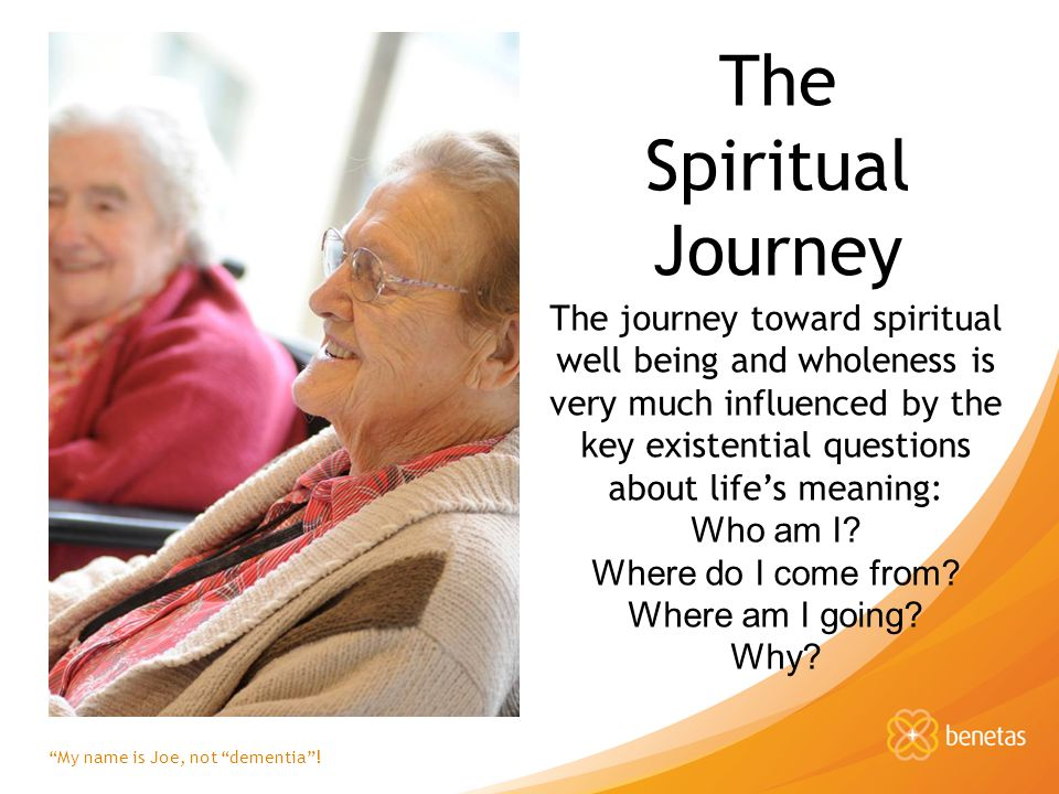 The Spiritual Journey The journey toward spiritual well being and wholeness is very much influenced by the key existential questions about lifes meaning: Who am I.